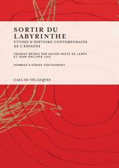 Sortir du labyrinthe : études d'histoire contemporanine de l'Espagne : hommage à Gérard Chastagnaret