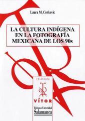 La cultura indígena en la fotografía mexicana de los 90s