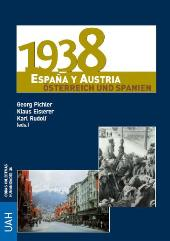1938 : España y Austria = Österreich und Spanien - Rudolf, Karl, editor - Alcalá : Universidad de Alcalá, 2012.