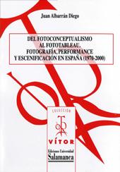 Del fotoconceptualismo al fototableau : fotografía, performance y escenificación en España (1970-2000)