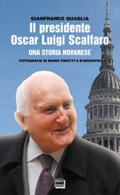 Il presidente Oscar Luigi Scalfaro : una storia novarese