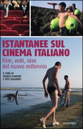 Istantanee sul cinema italiano : film, volti, idee del nuovo millennio