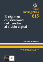 El régimen constitucional del derecho al olvido digital