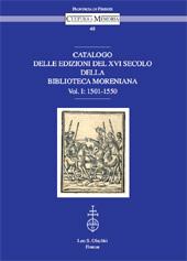 Catalogo delle edizioni del XVI secolo della Biblioteca Moreniana : vol. I : 1501-1550