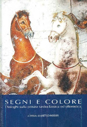Segni e colore : dialoghi sulla pittura tardoclassica ed ellenistica : atti del convegno (Pavia, Collegio Ghislieri, 9-10 marzo 2012)