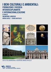 I beni culturali e ambientali : formazione e ricerca, interdisciplinarità e internazionalizzazione