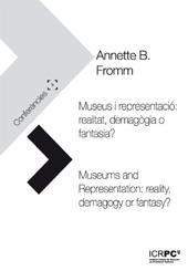 Museus i representació : realitat, demagògia o fantasia? = Museums and representation : reality, demagogy or fantasy?