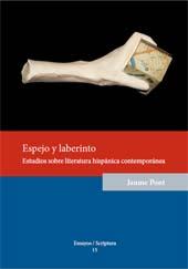 Espejo y laberinto : estudios sobre literatura hispánica contemporánea