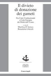 Il divieto di donazione dei gameti : fra Corte Costituzionale e Corte Europea dei Diritti dell'Uomo