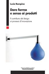 Dare forma e senso ai prodotti : il contributo del design ai processi d'innovazione