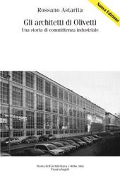 Gli architetti di Olivetti : una storia di committenza industriale