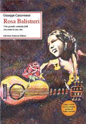 Rosa Balistreri : una grande cantante folk racconta la sua vita - Balistreri, Rosa - Caltanissetta : S. Sciascia, 2012.