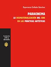 Paracinema : la desmaterialización del cine en las prácticas artísticas - Collado Sánchez, Esperanza - Madrid : Trama Editorial, 2012.