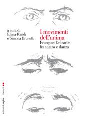 I movimenti dell'anima : François Delsarte fra teatro e danza : atti del convegno internazionale di studi : Verona-Padova, 13-14 dicembre 2011