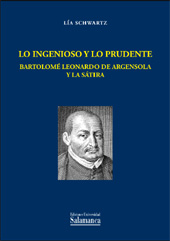 Lo ingenioso y lo prudente : Bartolomé Leonardo de Argensola y la sátira