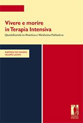 Vivere e morire in terapia intensiva : quotidianità in bioetica e medicina palliativa - Lanini, Iacopo - Firenze : Firenze University Press : Edifir, 2013.