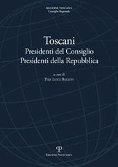 Toscani : Presidenti del Consiglio, Presidenti della Repubblica