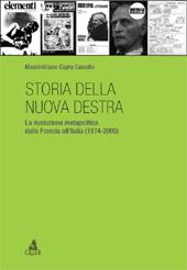Storia della nuova destra : la rivoluzione metapolitica dalla Francia all'Italia (1974-2000)