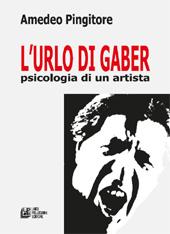 L'urlo di Gaber : psicologia di un artista
