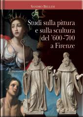 Studi sulla pittura e sulla scultura del '600-'700 a Firenze