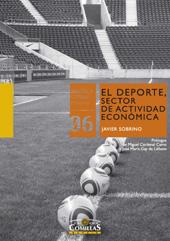El deporte, sector de actividad económica : estructuración de uno de los sectores con mayor potencial