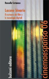 Lacune binarie : il restauro dei film e le tecnologie digitali