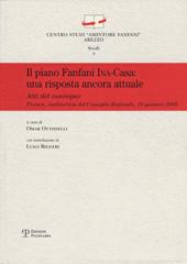 Il piano Fanfani INA-Casa : una risposta ancora attuale : atti del Convegno, Firenze, Auditorium del Consiglio regionale, 16 gennaio 2009
