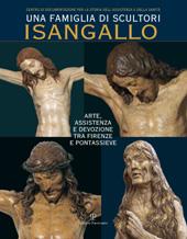 Una famiglia di scultori : i Sangallo : arte, assistenza e devozione tra Firenze e Pontassieve