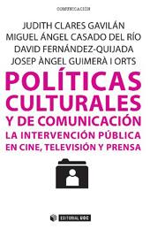 Políticas culturales y de comunicación : la intervención pública en cine, televisión y prensa