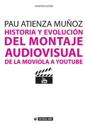 Historia y evolución del montaje audiovisual : de la moviola a YouTube