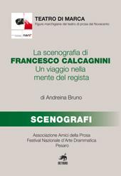 La scenografia di Francesco Calcagnini : un viaggio nella mente del regista