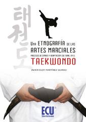 Una etnografía de las artes marciales : procesos de cambio y adaptación cultural en el taekwondo