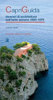 Capri guida : itinerari di architettura sull'isola azzurra, 1800-1970