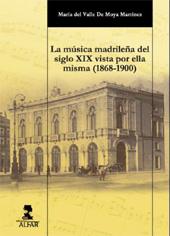 La música madrileña del siglo XIX vista por ella misma (1868-1900)