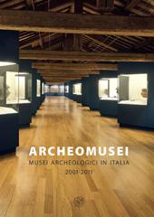 Archeomusei : musei archeologici in Italia, 2001-2011 : atti del convegno, Adria, Museo archeologico nazionale, 21-22 giugno 2012