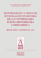 Historiografía y líneas de investigación en historia de las universidades : Europa mediterránea e iberoaméricana : miscelánea alfonso IX, 2011
