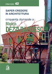 Saper credere in architettura : cinquanta domande a Marco Dezzi Bardeschi