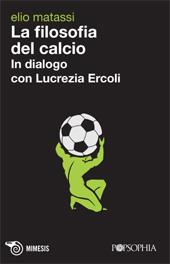 La filosofia del calcio : in dialogo con Lucrezia Ercoli