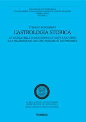 L'astrologia storica : la teoria delle congiunzioni di Giove e Saturno e la trasmissione dei loro parametri astronomici
