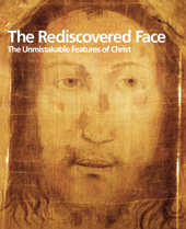 The rediscovered face : the unmistakable features of Christ
