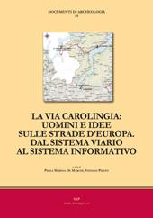 La via carolingia : uomini e idee sulle strade d'Europa : dal sistema viario al sistema informativo