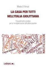 La casa per tutti nell'Italia giolittiana : provvedimenti e iniziative per la municipalizzazione dell'edilizia popolare