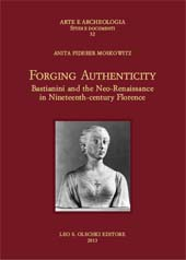 Forging authenticity : Bastianini and the Neo-Renaissance in nineteenth-century Florence