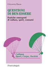 Questioni di ben-essere : pratiche emergenti di cultura, sport, consumi