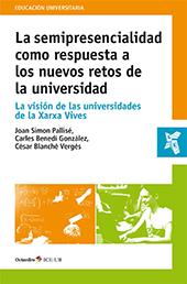 La semipresencialidad como respuesta a los nuevos retos de la universidad : la visión de las universidades de la Xarxa Vives