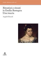 Ritrattisti e ritratti in Emilia Romagna : una traccia