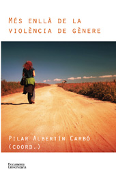 Més enllà de violència de génere - Albertín Carbó, Pilar - Girona : Documenta Universitaria, 2013.
