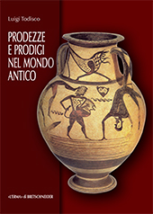 Prodezze e prodigi nel mondo antico : Oriente e Occidente