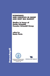 Economics and logistics in short and deep sea market : studies in honor of Guido Grimaldi Founder Grimaldi Group