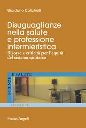 Disuguaglianze nella salute e professione infermieristica : risorse e criticità per l'equità del sistema sanitario